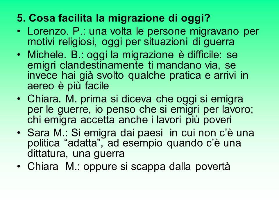 5. Cosa facilita la migrazione di oggi