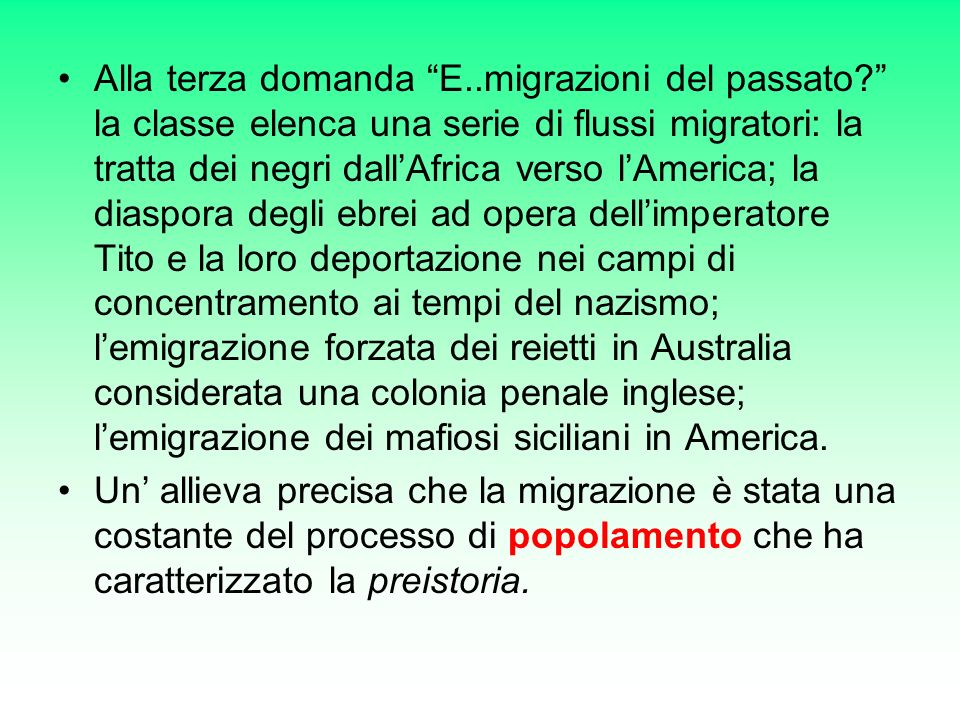 Alla terza domanda E. migrazioni del passato