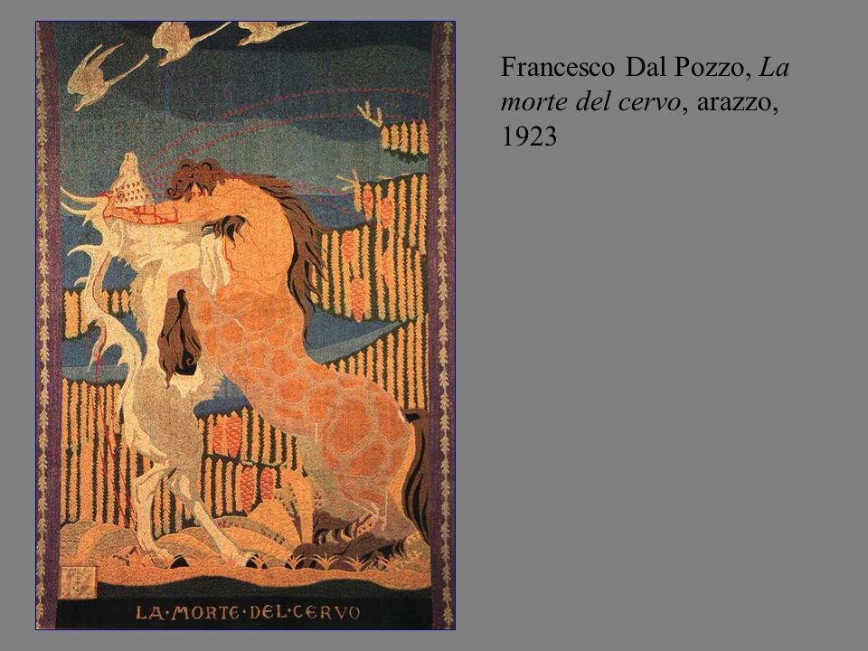 Francesco Dal Pozzo, La morte del cervo, arazzo, 1923