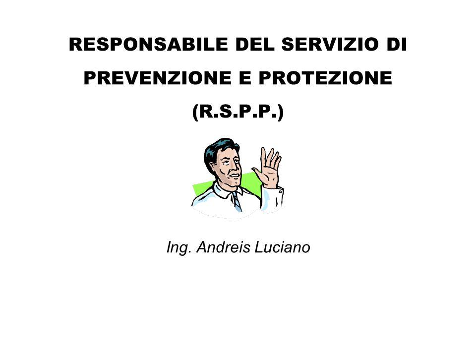 RESPONSABILE DEL SERVIZIO DI PREVENZIONE E PROTEZIONE (R.S.P.P.)
