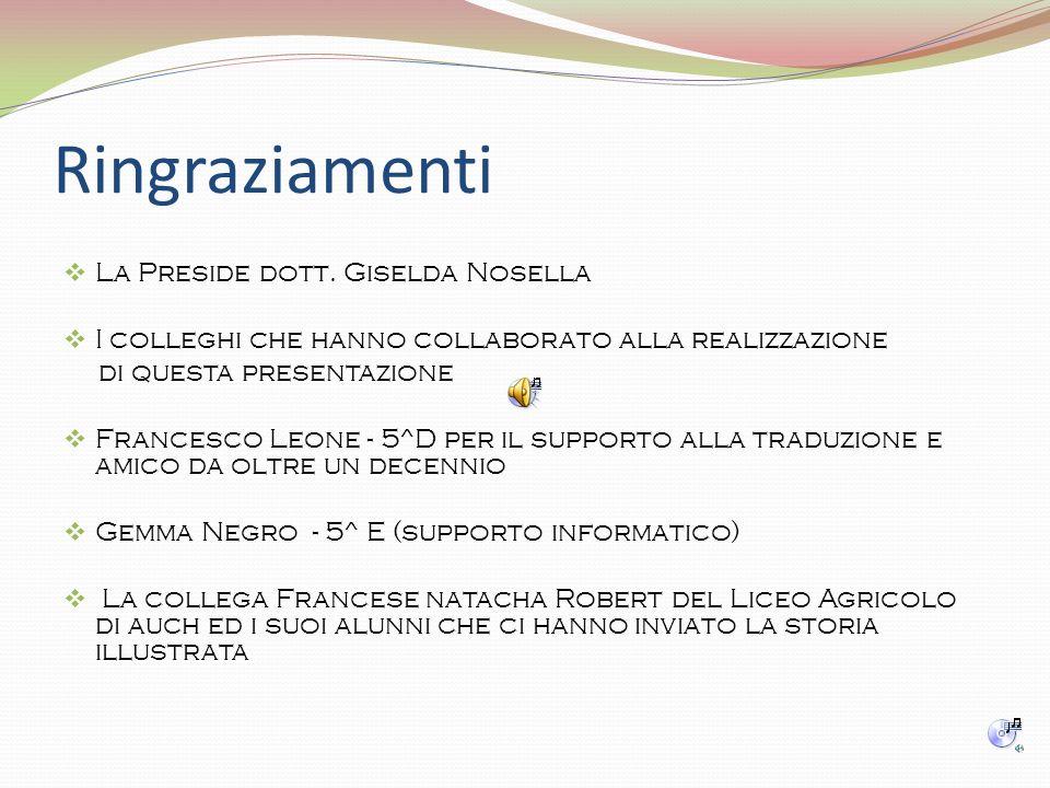Ringraziamenti La Preside dott. Giselda Nosella