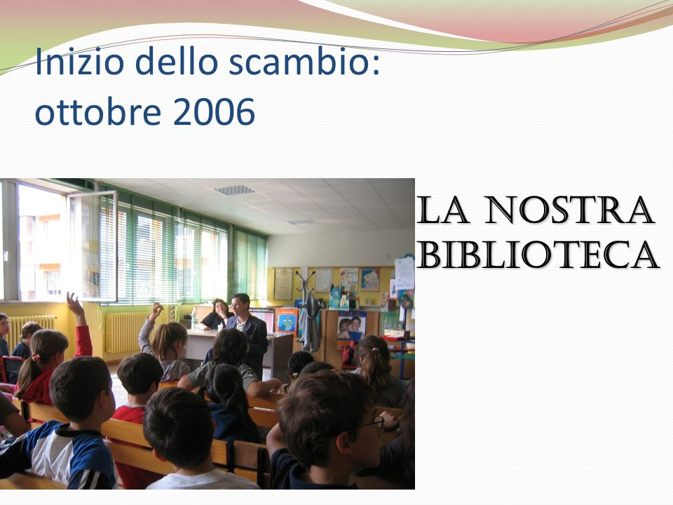 Inizio dello scambio: ottobre 2006