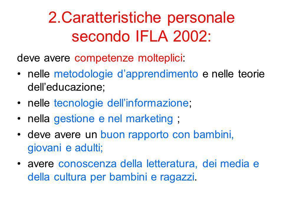 2.Caratteristiche personale secondo IFLA 2002: