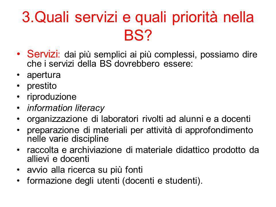 3.Quali servizi e quali priorità nella BS