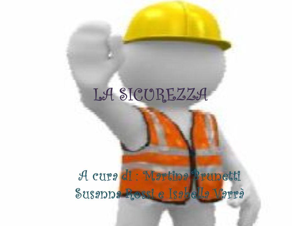 A cura di : Martina Brunetti Susanna Rossi e Isabella Varrà