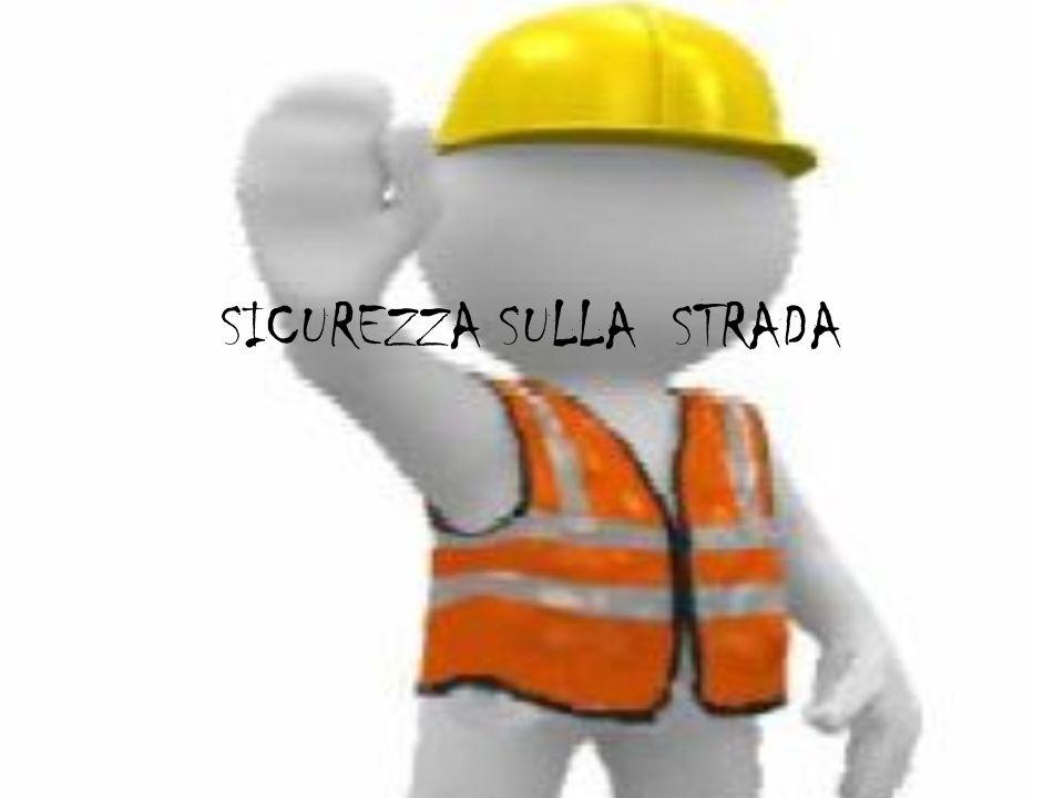 SICUREZZA SULLA STRADA