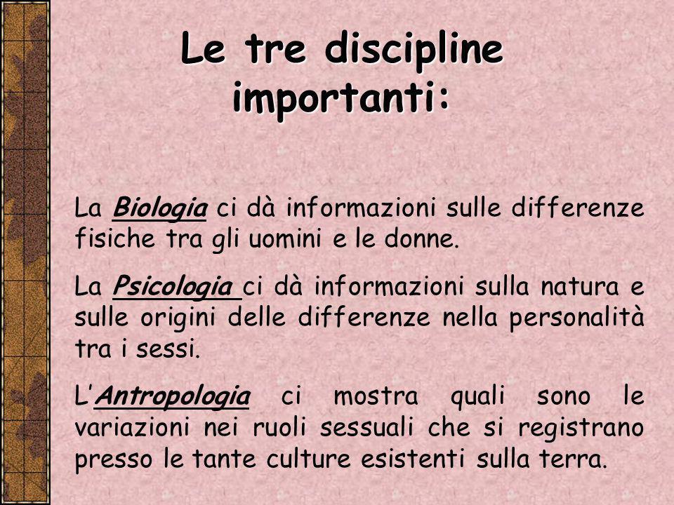 Le tre discipline importanti: