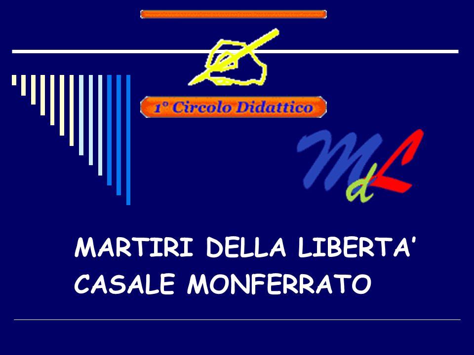 MARTIRI DELLA LIBERTA' CASALE MONFERRATO
