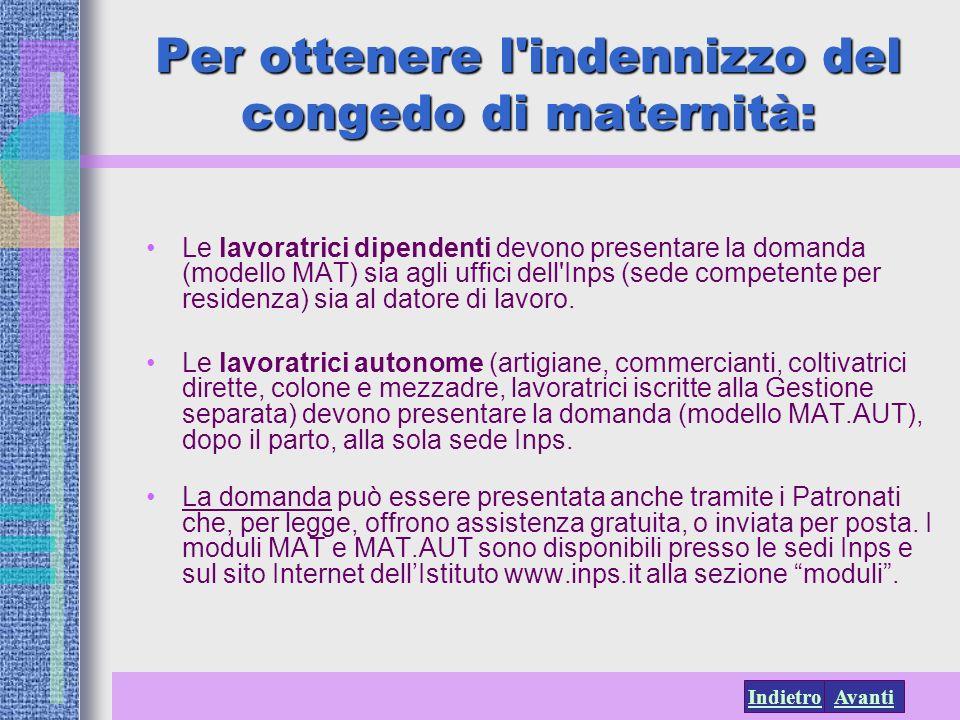 Per ottenere l indennizzo del congedo di maternità: