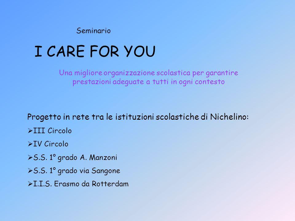 Seminario I CARE FOR YOU. Una migliore organizzazione scolastica per garantire prestazioni adeguate a tutti in ogni contesto.