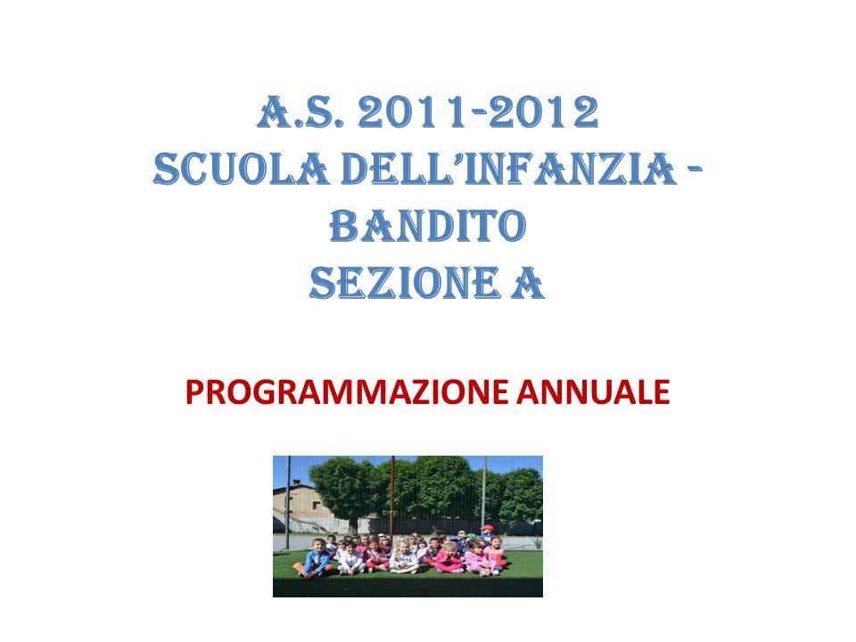 A.S. 2011-2012 SCUOLA DELL'INFANZIA - BANDITO SEZIONE A