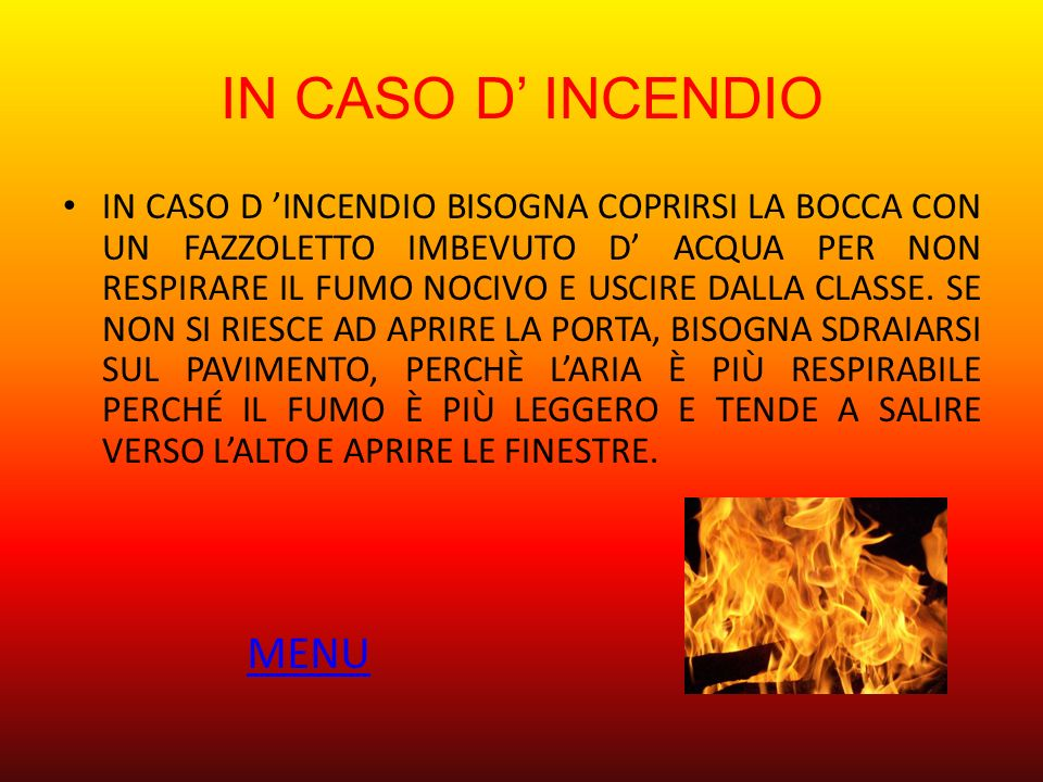 IN CASO D' INCENDIO MENU