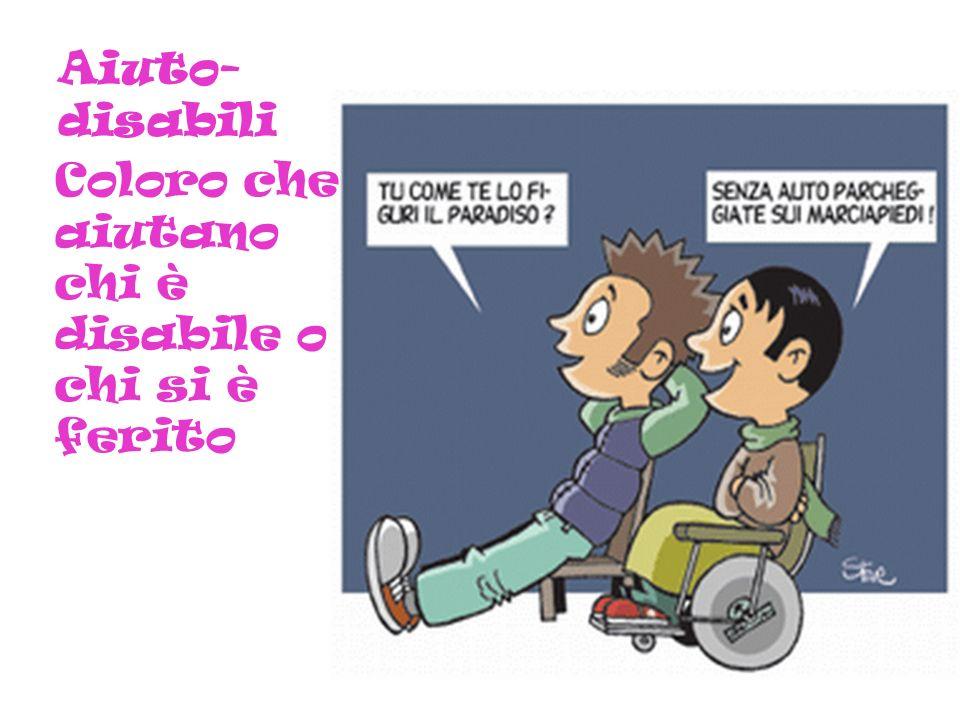 Aiuto-disabili Coloro che aiutano chi è disabile o chi si è ferito