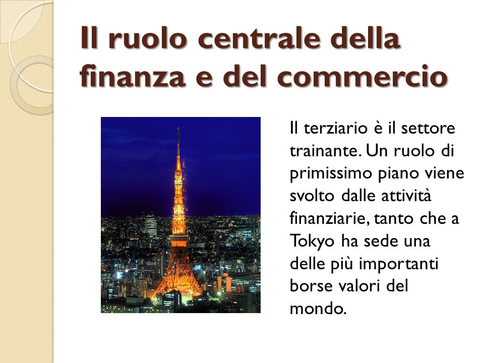 Il ruolo centrale della finanza e del commercio