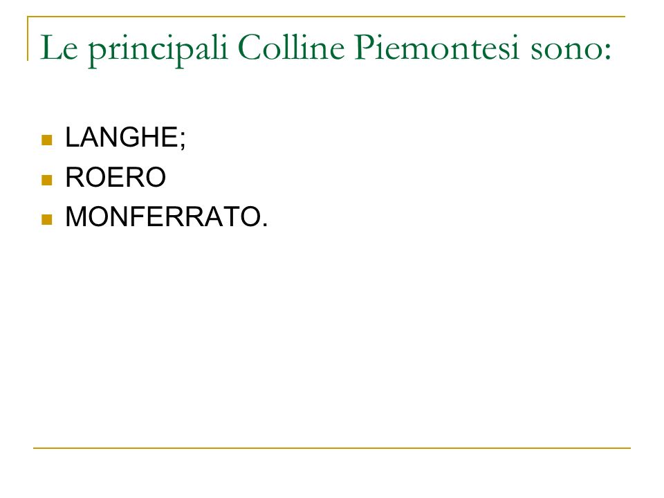 Le principali Colline Piemontesi sono: