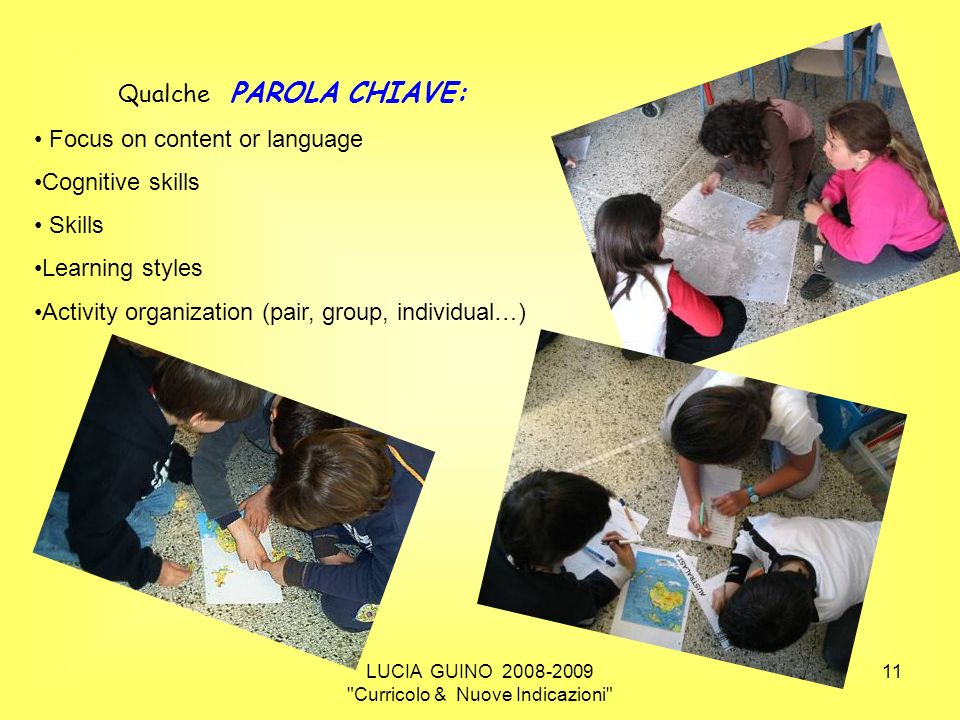 Qualche PAROLA CHIAVE: Focus on content or language Cognitive skills