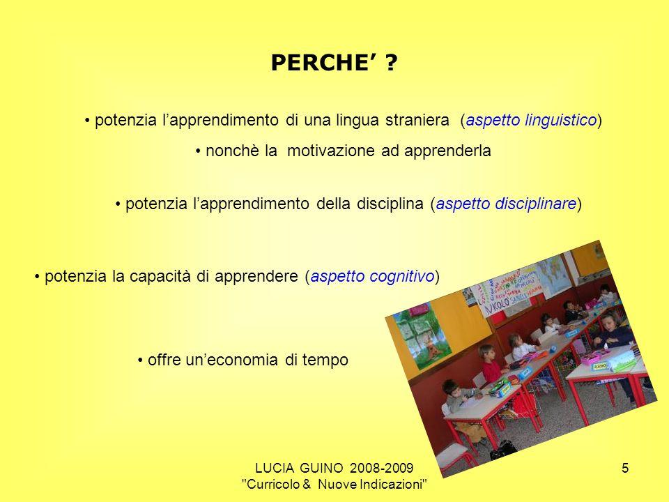 PERCHE' potenzia l'apprendimento di una lingua straniera (aspetto linguistico) nonchè la motivazione ad apprenderla.