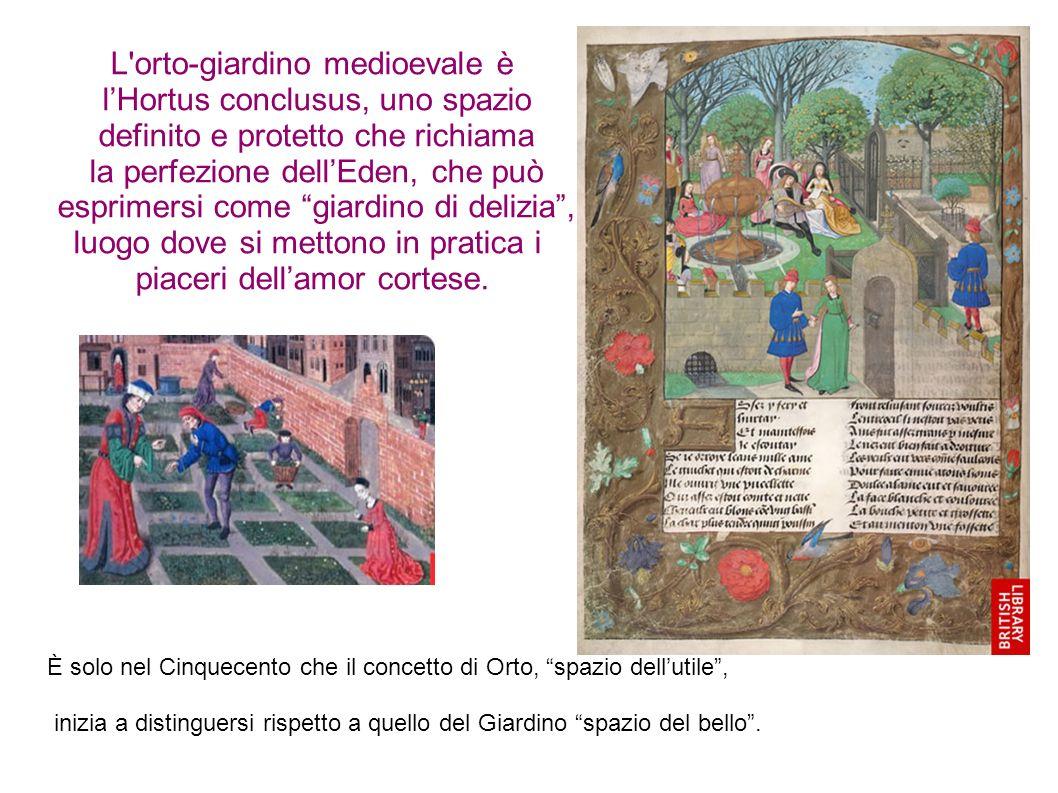 L orto-giardino medioevale è l'Hortus conclusus, uno spazio