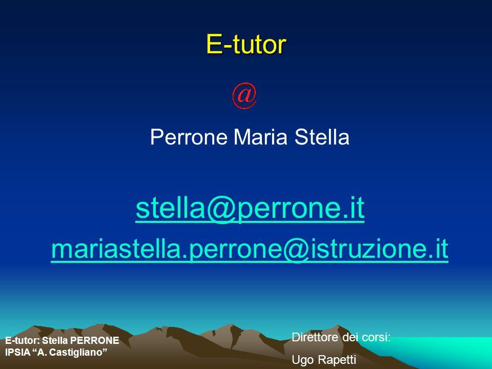 stella@perrone.it E-tutor mariastella.perrone@istruzione.it