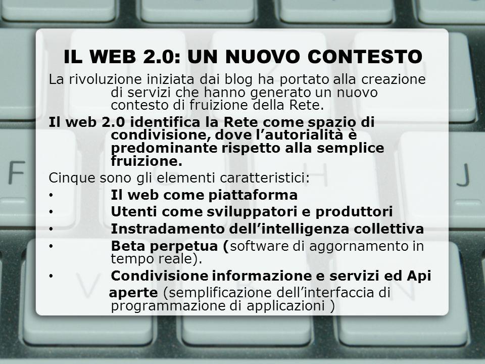 IL WEB 2.0: UN NUOVO CONTESTO