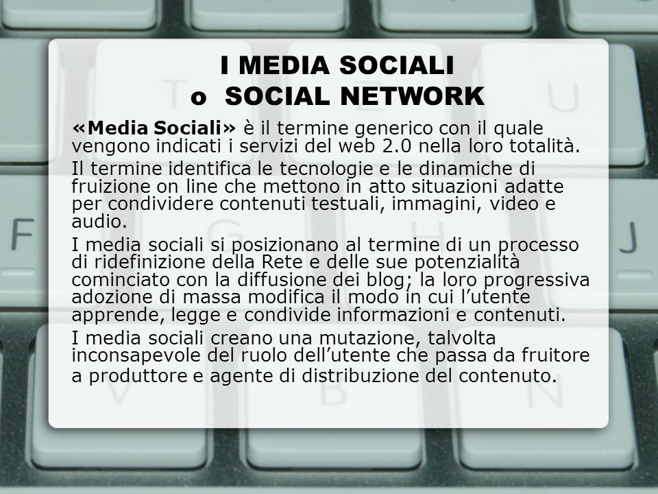 I MEDIA SOCIALI o SOCIAL NETWORK