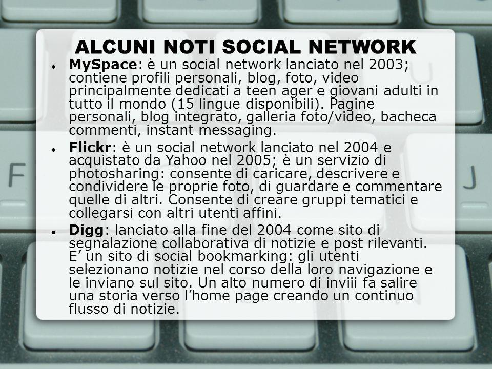 ALCUNI NOTI SOCIAL NETWORK