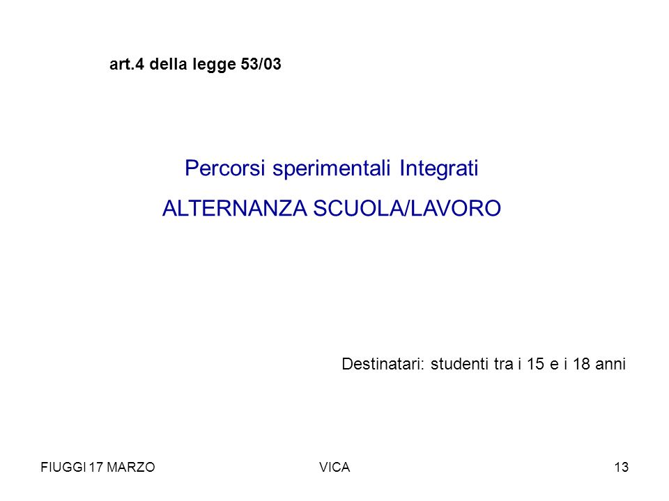 Percorsi sperimentali Integrati ALTERNANZA SCUOLA/LAVORO