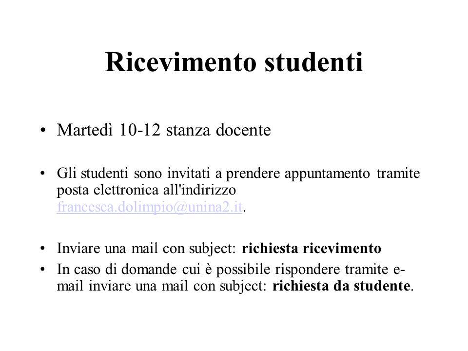 Ricevimento studenti Martedì 10-12 stanza docente