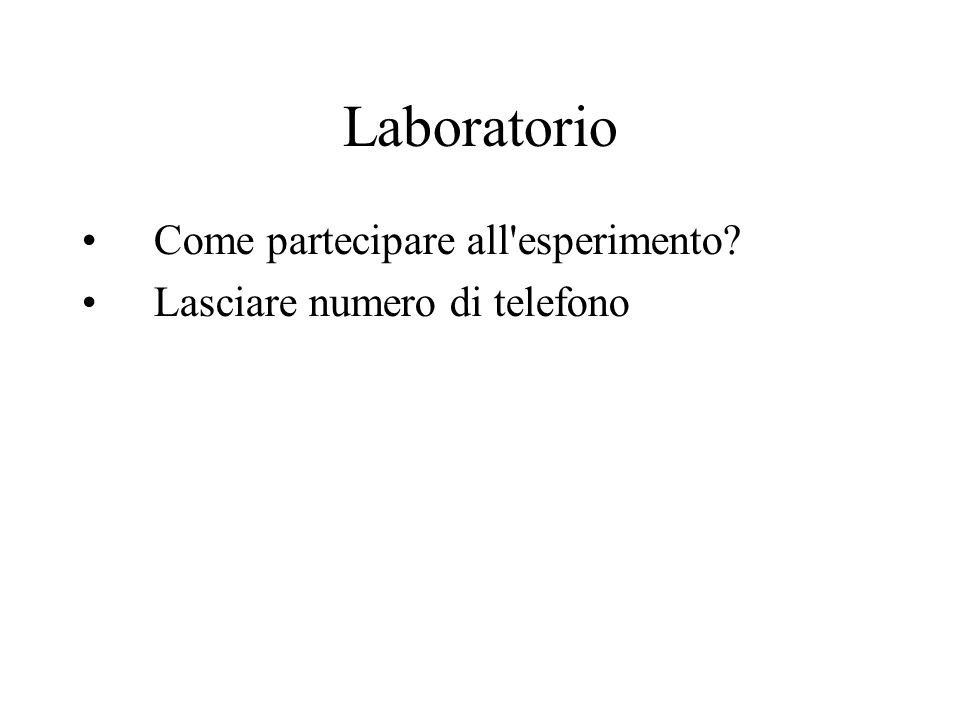 Laboratorio Come partecipare all esperimento