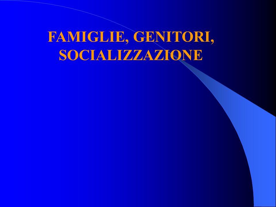 FAMIGLIE, GENITORI, SOCIALIZZAZIONE