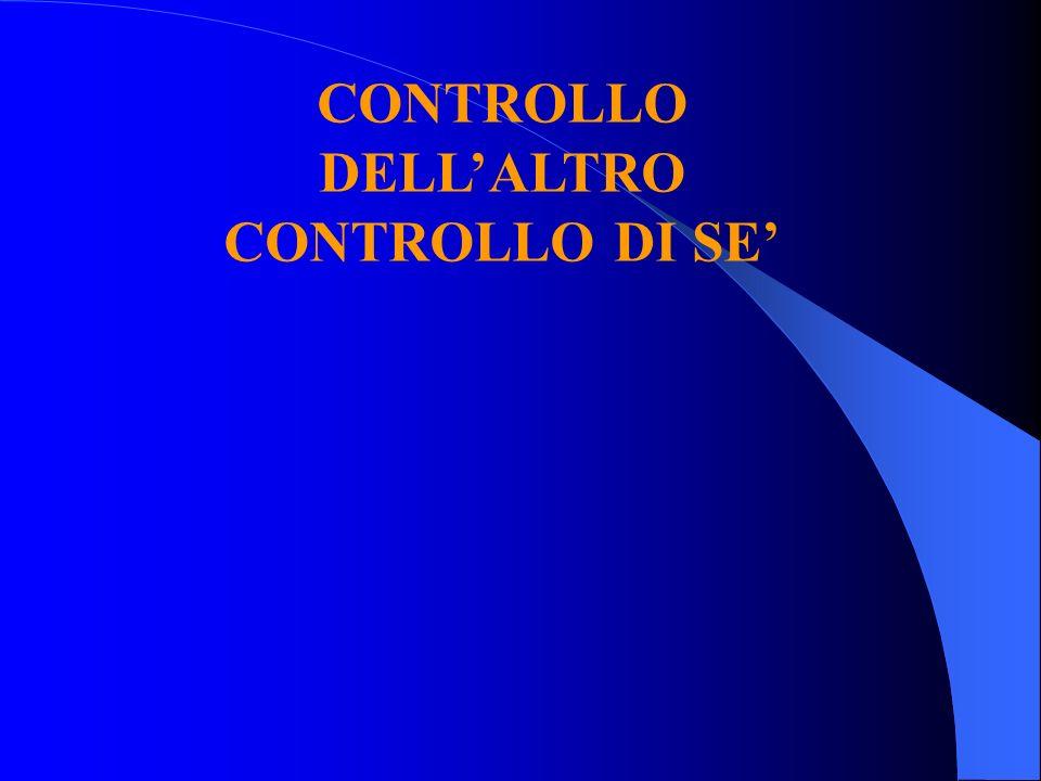 CONTROLLO DELL'ALTRO CONTROLLO DI SE'