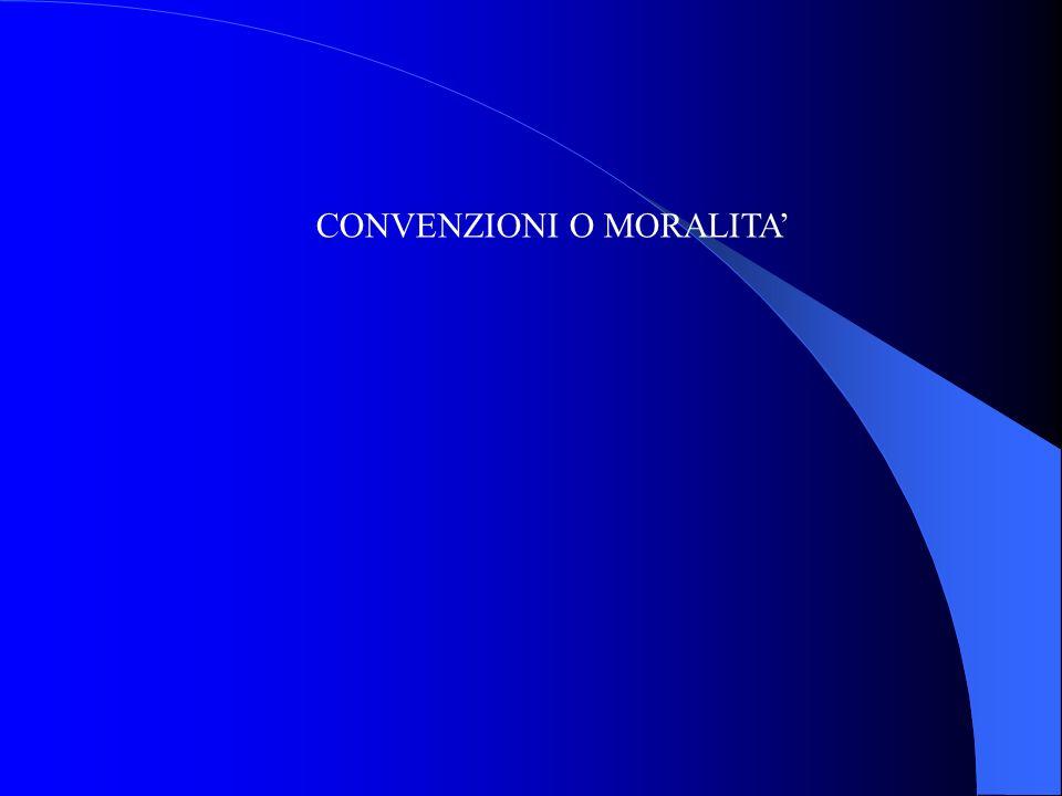CONVENZIONI O MORALITA'