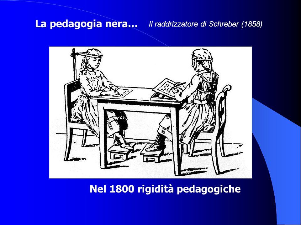 Nel 1800 rigidità pedagogiche