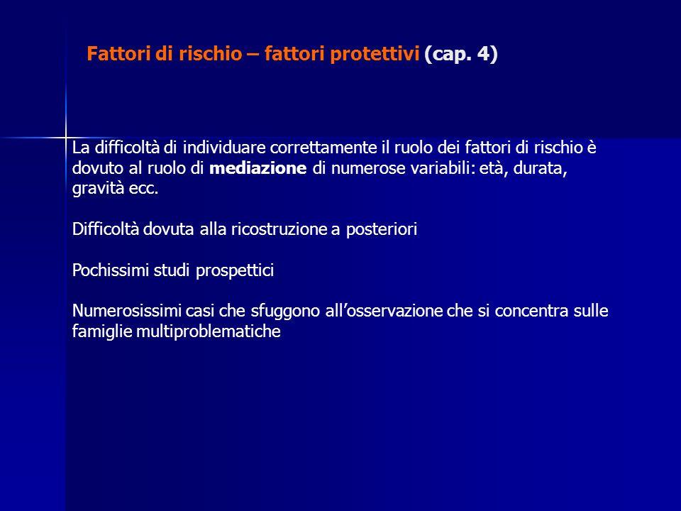 Fattori di rischio – fattori protettivi (cap. 4)
