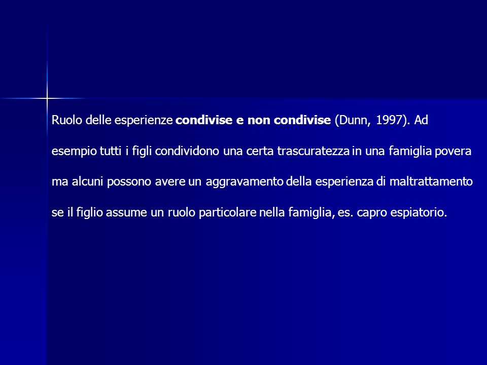 Ruolo delle esperienze condivise e non condivise (Dunn, 1997)
