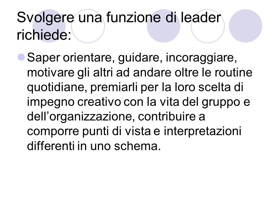 Svolgere una funzione di leader richiede: