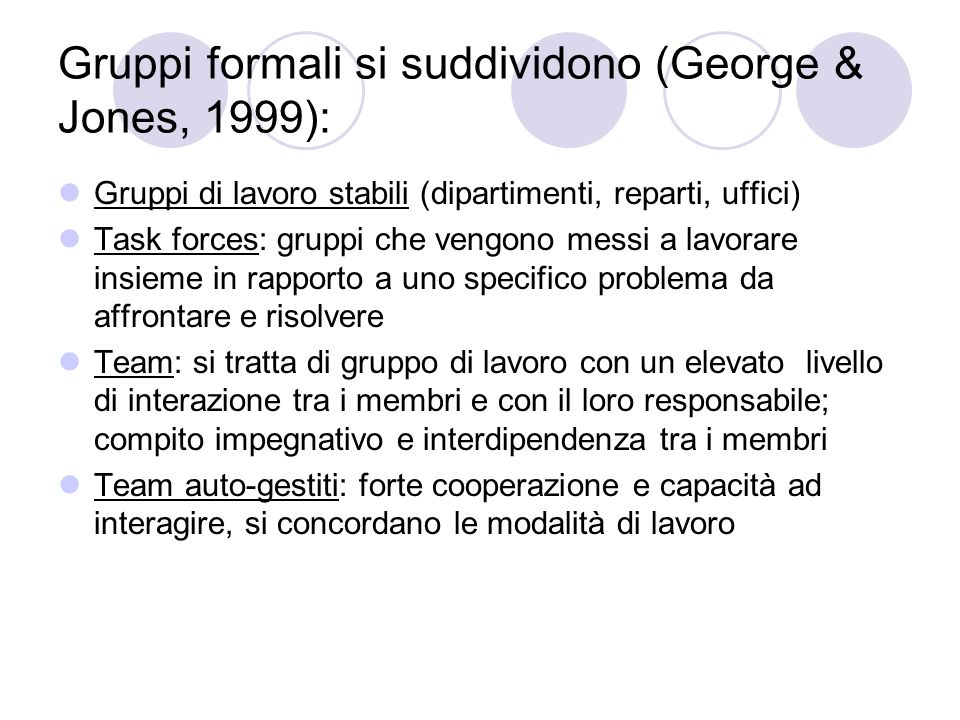 Gruppi formali si suddividono (George & Jones, 1999):