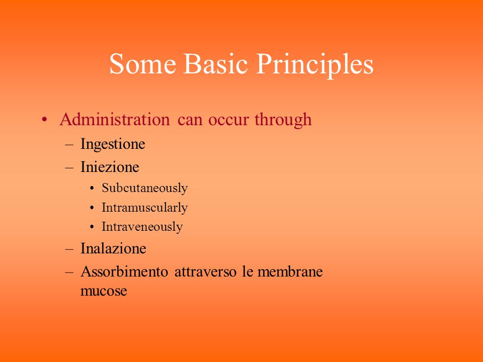 Some Basic Principles Administration can occur through Ingestione