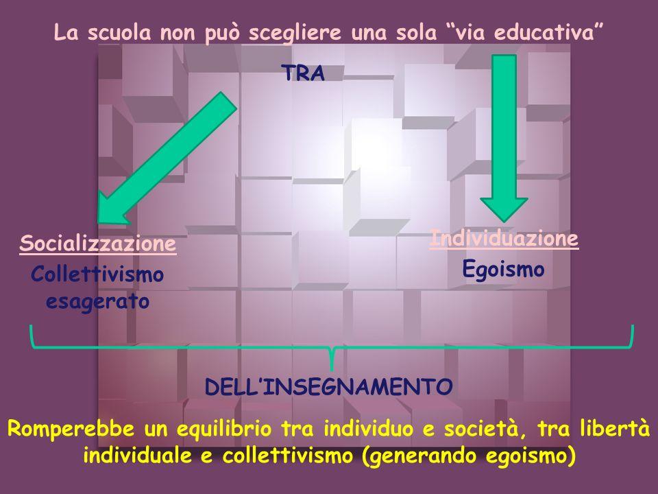 La scuola non può scegliere una sola via educativa