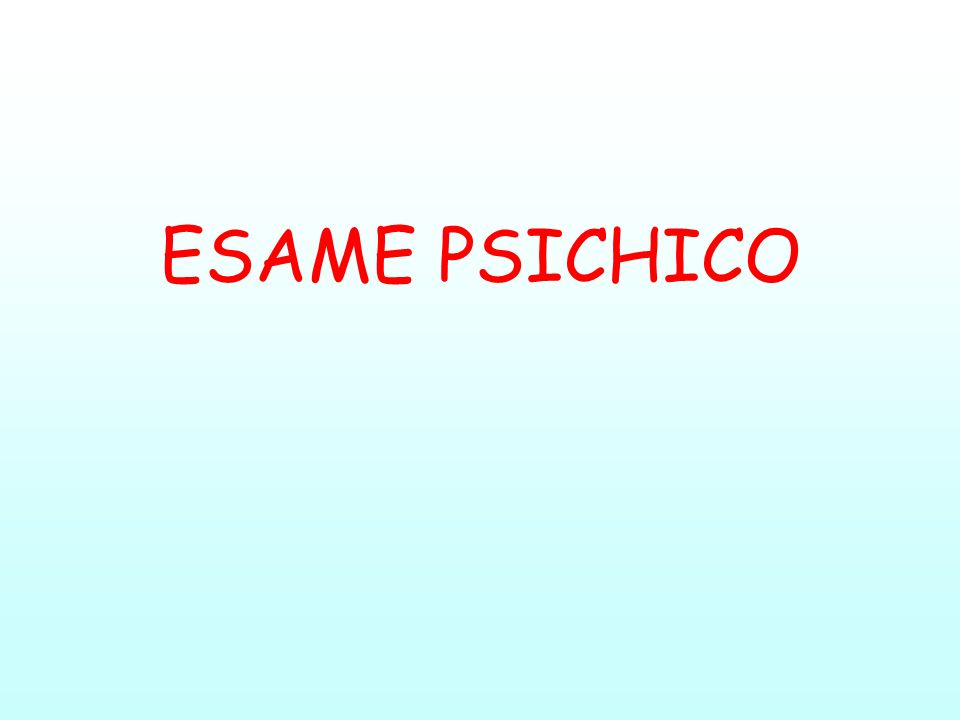 ESAME PSICHICO