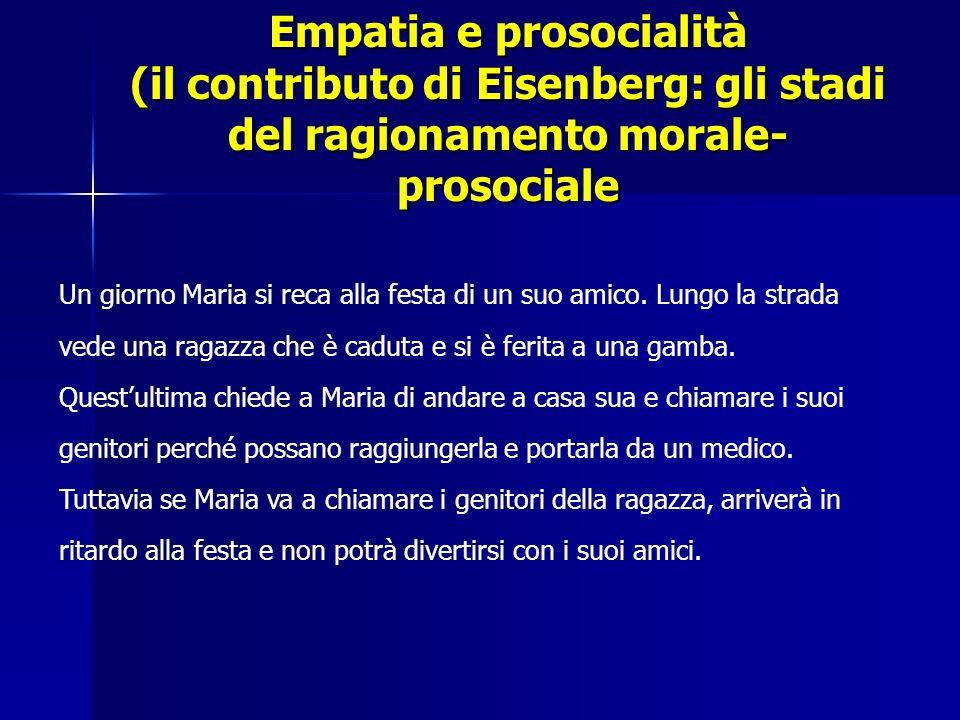 Empatia e prosocialità (il contributo di Eisenberg: gli stadi del ragionamento morale- prosociale