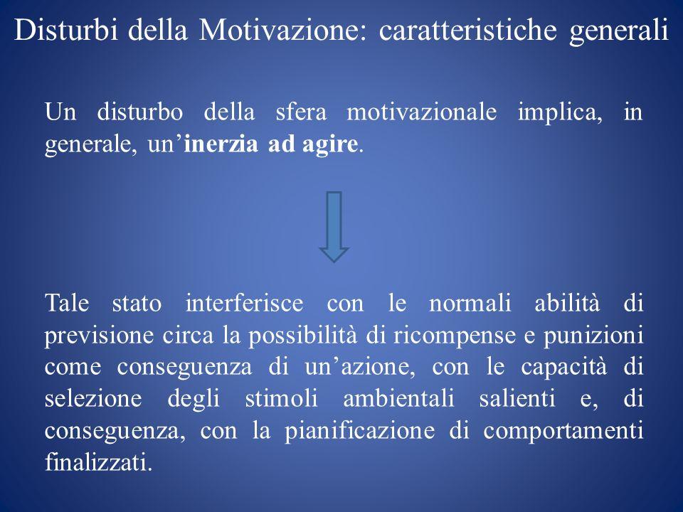 Disturbi della Motivazione: caratteristiche generali