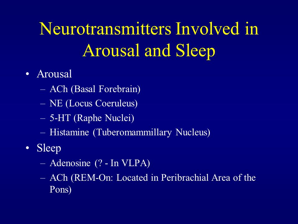 Neurotransmitters Involved in Arousal and Sleep