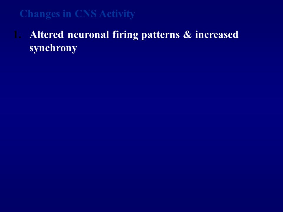 Changes in CNS Activity