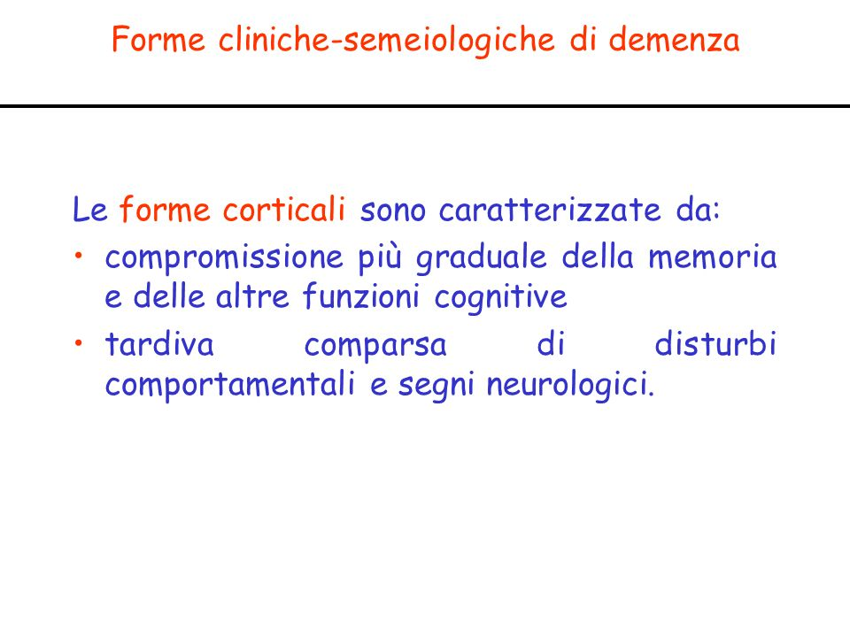Forme cliniche-semeiologiche di demenza