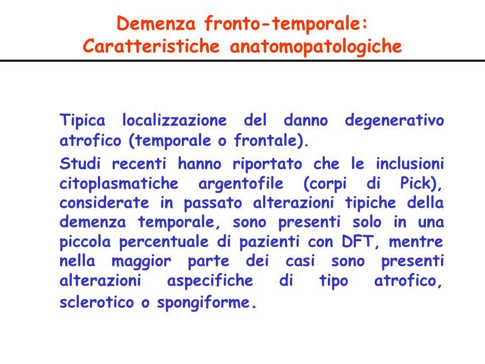Demenza fronto-temporale: Caratteristiche anatomopatologiche