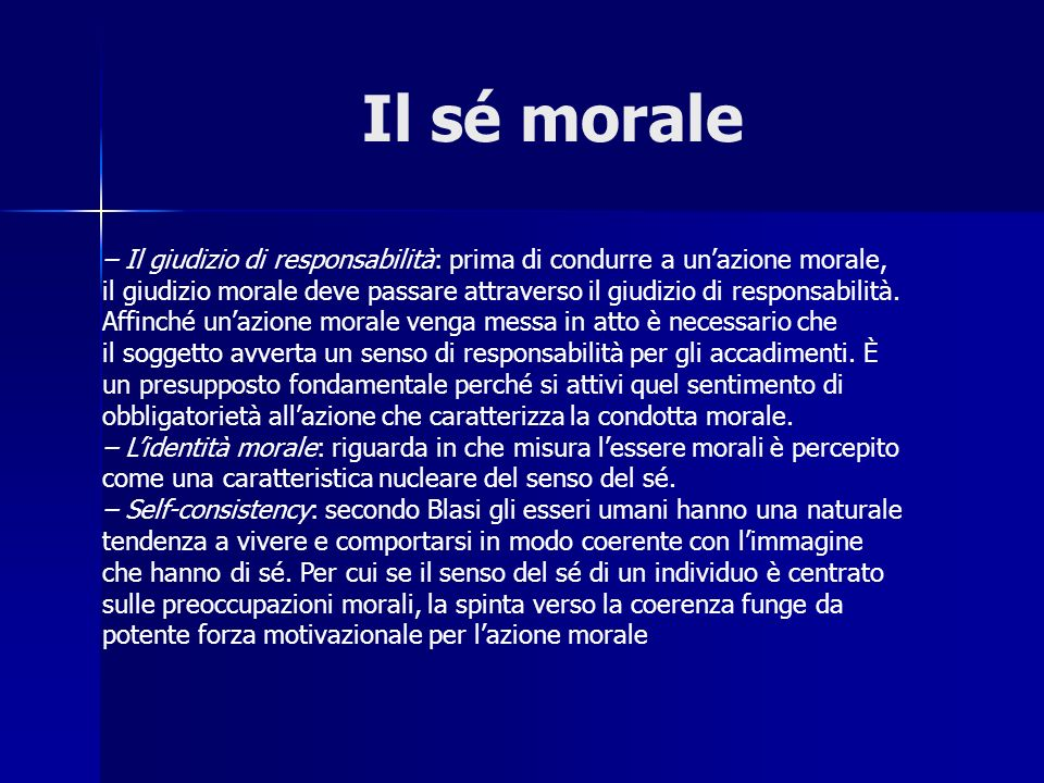 Il sé morale– Il giudizio di responsabilità: prima di condurre a un'azione morale,