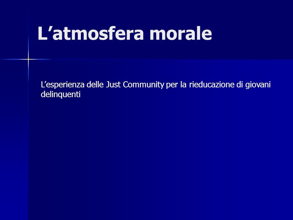 L'atmosfera morale L'esperienza delle Just Community per la rieducazione di giovani delinquenti