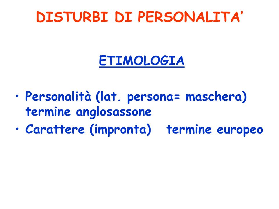 DISTURBI DI PERSONALITA'