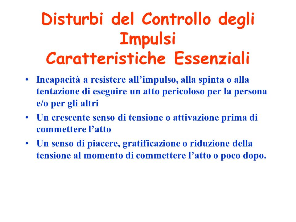 Disturbi del Controllo degli Impulsi Caratteristiche Essenziali
